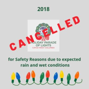 Cayce- West Columbia Chamber of Commerce Holiday Parade of Lights cancelled