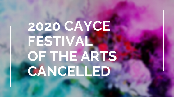 Cayce Festival of the Arts has been canceled